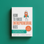 How To Raise Entrepreneurial Kids book launch